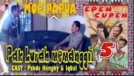 Pak Lurah Memanggil MOP Papua